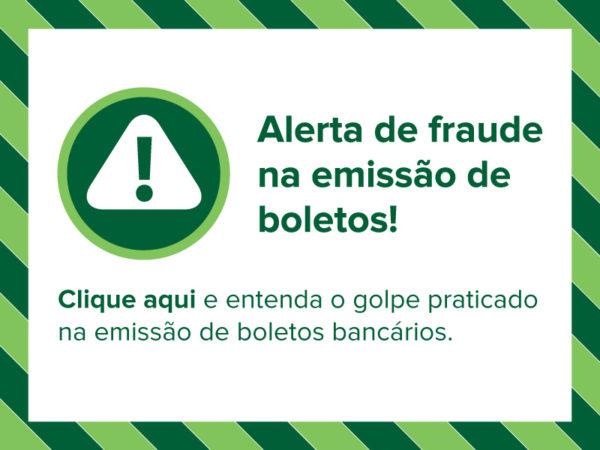 ALERTA – Fraude na emissão de boletos!